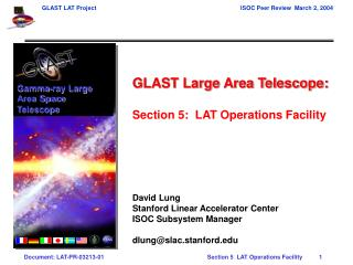 GLAST Large Area Telescope: Section 5:  LAT Operations Facility David Lung
