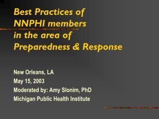 Best Practices of  NNPHI members  in the area of  Preparedness & Response