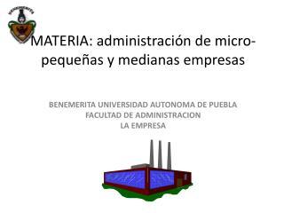 MATERIA: administración de micro-pequeñas y medianas empresas
