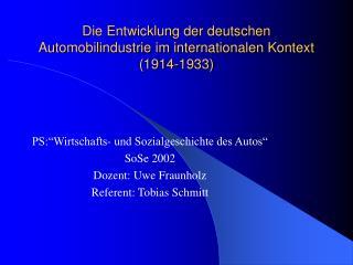 Die Entwicklung der deutschen Automobilindustrie im internationalen Kontext 1914-1933