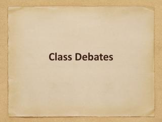 Class Debates