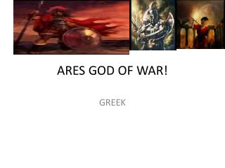 ARES GOD OF WAR!