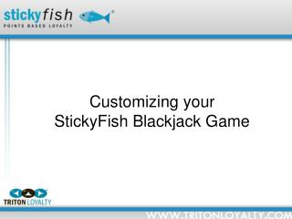 Customizing your StickyFish Blackjack Game