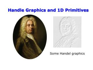 Handle Graphics and 1D Primitives