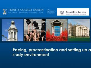 Pacing, procrastination and setting up a study environment