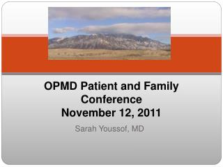 OPMD Patient and Family Conference  November 12, 2011