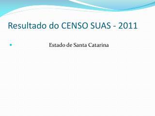 Resultado do CENSO SUAS - 2011