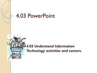 4.03 PowerPoint