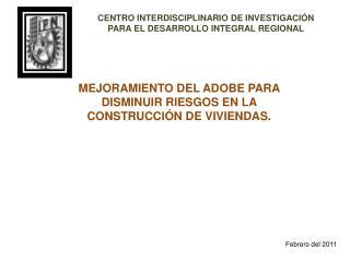 MEJORAMIENTO DEL ADOBE PARA DISMINUIR RIESGOS EN LA CONSTRUCCIÓN DE VIVIENDAS .