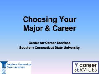 Choosing Your Major & Career