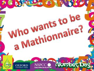 Who wants to be  a  Mathionnaire ?