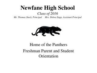Home of the Panthers Freshman Parent and Student Orientation