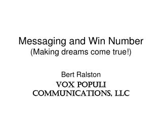 Messaging and Win Number (Making dreams come true!)