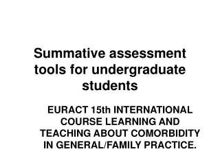 Summative  assessment tools for undergraduate students