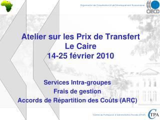 Atelier sur les Prix de Transfert Le Caire 14-25 février 2010
