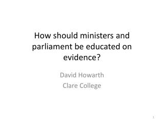 How should ministers and parliament be educated on evidence?