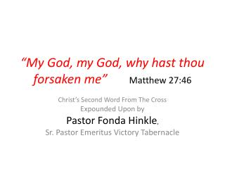 �My God, my God, why hast thou forsaken me�        Matthew 27:46