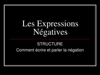 Les Expressions N�gatives