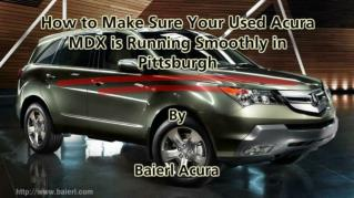 ppt-41972-How-to-Make-Sure-Your-Used-Acura-MDX-is-Running-Smoothly-in-Pittsburgh