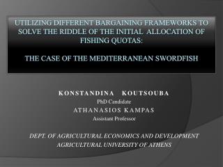 KONSTANDINA   KOUTSOUBA PhD Candidate ATHANASIOS KAMPAS Assistant Professor
