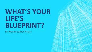 What's your life's blueprint?