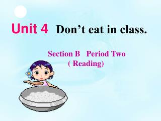 Unit 4   Don't eat in class.