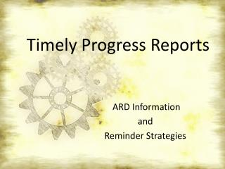 Timely Progress Reports