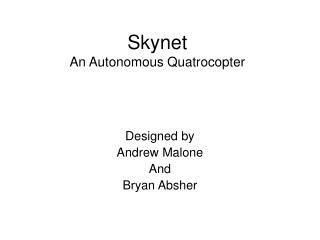 Skynet An Autonomous Quatrocopter
