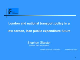 London and national transport policy in a  low carbon, lean public expenditure future