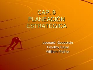 CAP. 8 PLANEACIÓN  ESTRATÉGICA