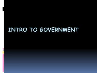 Intro to Government