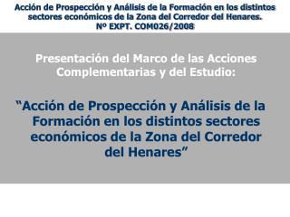 Presentación del Marco de las Acciones Complementarias y del Estudio: