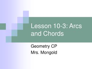 Lesson 10-3: Arcs and Chords