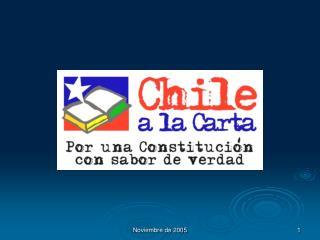 CHILE A LA CARTA Movimiento por una Nueva Constitución, vía Asamblea Constituyente.