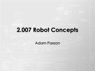 2.007 Robot Concepts
