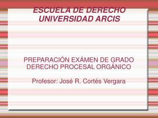 ESCUELA DE DERECHO UNIVERSIDAD ARCIS