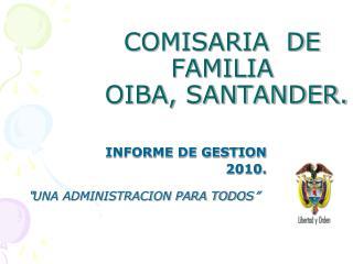 COMISARIA  DE FAMILIA   OIBA, SANTANDER.