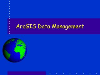ArcGIS Data Management