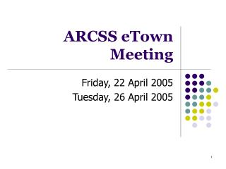 ARCSS eTown Meeting