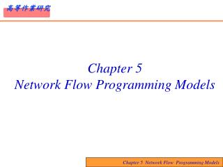 Chapter 5   Network Flow Programming Models