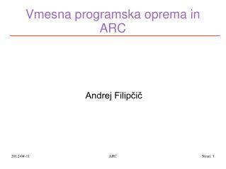 Vmesna programska oprema in ARC