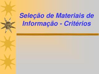 Seleção de Materiais de Informação - Critérios
