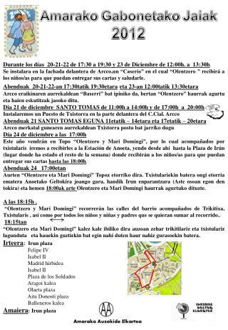 Durante los días  20-21-22 de 17:30 a 19:30 y 23 de Diciembre de 12:00h. a  13:30h .