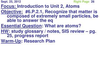 Sept. 25, 2012						 Right Page   26 Focus:  Introduction to Unit 2, Atoms