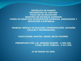 REP�BLICA DE PANAM� UNIVERSIDAD DE CARTAGO FACULTAD DE EDUCACI�N MAESTR�A EN DOCENCIA SUPERIOR