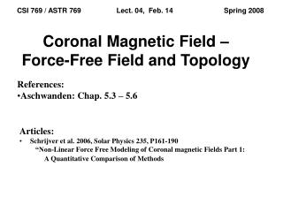 Coronal Magnetic Field – Force-Free Field and Topology