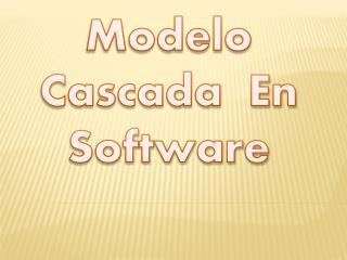 Modelo Cascada  En Software