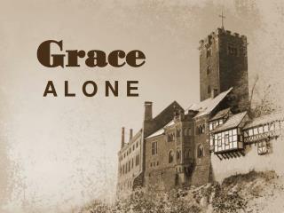 Grace A L O N E