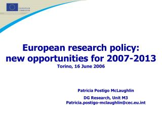 European research policy: new opportunities for 2007-2013 Torino, 16 June 2006