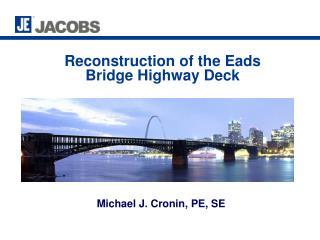 Reconstruction of the Eads Bridge Highway Deck